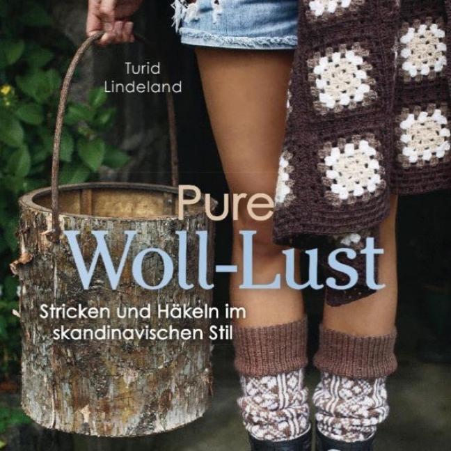 div. Buchverlage Turid Lindeland: Pure Woll-Lust